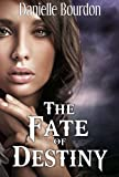 The Fate of Destiny (Fates Book 1)