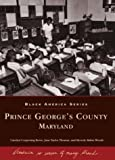 img - for Prince George's County: Maryland (MD) (Black America) book / textbook / text book