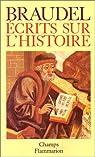 Ecrits sur l'histoire par Braudel