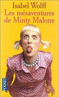 Les mésaventures de Minty Malone par Isabel Wolff