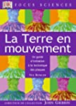 La Terre en mouvement : Un guide d'in...