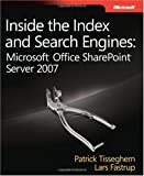 Inside the Index and Search Engines: Microsoft Office SharePoint Server 2007 (PRO-Developer)