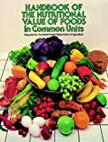 Handbook of the Nutritional Value of Foods in Common Units (0486213420) by U.S. Dept. of Agriculture