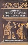 img - for Assessment: Problems, Developments and Statistical Issues book / textbook / text book