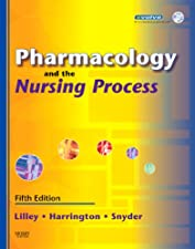 Pharmacology and the Nursing Process by Linda Lane Lilley PhD RN