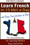 Learn French in 15 Min a Day and Enjo...