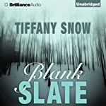 Blank Slate (       UNABRIDGED) by Tiffany Snow Narrated by Tanya Eby