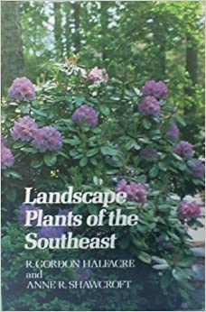Landscape plants of the southeast r gordon halfacre for Landscape plants of the southeast