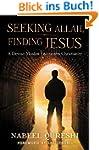 Seeking Allah, Finding Jesus: A Devou...