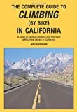 img - for The Complete Guide to Climbing (By Bike) in California book / textbook / text book