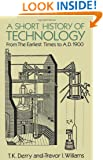 A Short History of Technology: From the Earliest Times to A.D. 1900