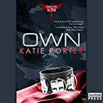 Own: Alpha Command Force, Book 1 | Katie Porter