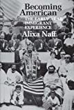 img - for Becoming American: The Early Arab Immigrant Experience (M.E.R.I. Special Studies) 1st (first) Edition by Naff PhD, Professor Alixa [1993] book / textbook / text book