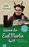 Uwe Steimle ´Warum der Esel Martin heißt: Neues von Martin Luther´ bestellen bei Amazon.de