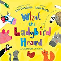 What the Ladybird Heard Hörbuch von Julia Donaldson Gesprochen von: Alexander Armstrong