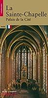 Le Sainte-Chapelle : Palais de la Cité