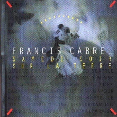 Francis Cabrel - Samedi Soir Sur La Terre - Zortam Music