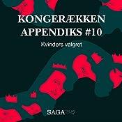 Kvinders valgret (Kongerækken Appendiks 10) | Anders Asbjørn Olling, Hans Erik Havsteen