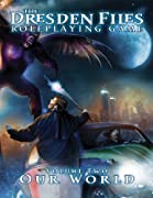 Dresden Files Roleplaying Game: Vol 2: Our World (The Dresden Files Roleplaying Game) by Fred Hicks, Rob Donoghue, Chad Underkoffler, Clark Valentine, Genevieve Cogman, Kenneth Hite, Jim Butcher, Leonard Balsera cover image