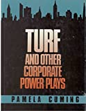 img - for Turf: And Other Corporate Power Plays by Pamela Cuming (1986-01-03) book / textbook / text book