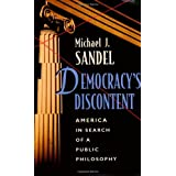 Democracy's Discontent: America in Search of a Public Philosophy ~ Michael J. Sandel