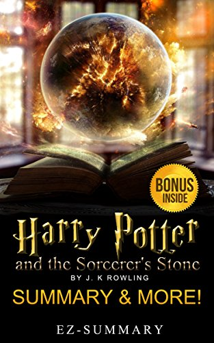 EZ-Summary - Harry Potter and the Sorcerer's Stone: Book 1 - Novel By J.K Rowling -- Summary & More! (Harry Potter and the Sorcerer's Stone: A Full Summary & More! - Book , Ebook, Hardcover, Audio, Movie, Dvd)