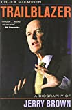 Trailblazer: A Biography of Jerry Brown