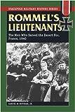 Rommel's Lieutenants: The Men Who Served the Desert Fox, France, 1940 (Stackpole Military History Series)