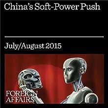 China's Soft-Power Push (       UNABRIDGED) by David Shambaugh Narrated by Kevin Stillwell