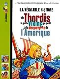 """Afficher """"La Véritable histoire de Thordis, la petite Viking qui partit à la découverte de l'Amérique"""""""