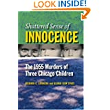 Shattered Sense of Innocence: The 1955 Murders of Three Chicago Children (Elmer H Johnson & Carol Holmes Johnson...