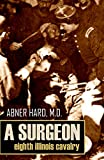 img - for A Surgeon of the Eighth Illinois Cavalry (Abridged, Annotated) book / textbook / text book