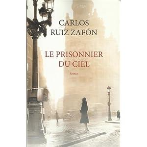 Le prisonnier du ciel - Carlos Ruiz Zafon