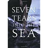 Seven Tears into the Seaby Terri Farley