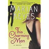 This Charming Man: A Novel ~ Marian Keyes