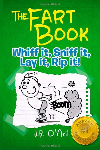 The Fart Book: The Adventures of Milo Snotrocket