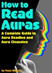How to Read Auras: A Complete Guide t...