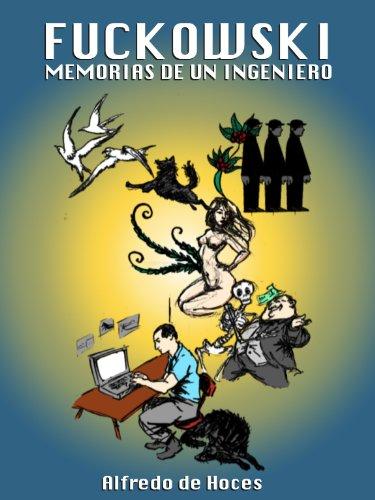 Fuckowski, Memorias De Un Ingeniero descarga pdf epub mobi fb2