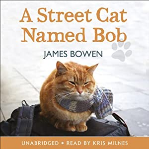 A Street Cat Named Bob | [James Bowen]