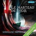 Le Marteau de Thor (Tétralogie des Origines 2) | Livre audio Auteur(s) : Stéphane Przybylski Narrateur(s) : Victor Vestia