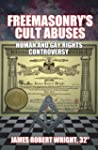 Freemasonry's Cult Abuses: Human and...