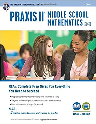 PRAXIS II Middle School Mathematics (5169) Book + Online (PRAXIS Teacher Certification Test Prep) written by Stephen Reiss