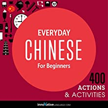 Everyday Chinese for Beginners: 400 Daily Activities  by Innovative Language Learning Narrated by uncredited