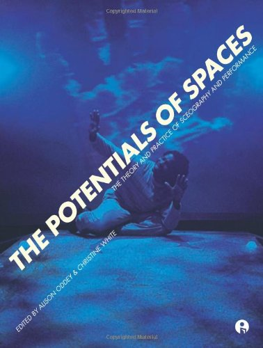 The Potentials of Spaces: International Scenography and Performance for the 21st Century