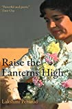 img - for Raise the Lanterns High by Lakshmi Persaud (24-Oct-2007) Paperback book / textbook / text book