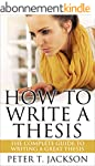 How To Write A Thesis: The complete g...