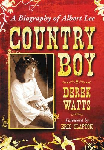 Country Boy A Biography of Albert Lee [Derek Watts - Foreword by Eric Clapton] (Tapa Blanda)