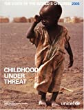 State of the World's Children 2005: Childhood Under Threat