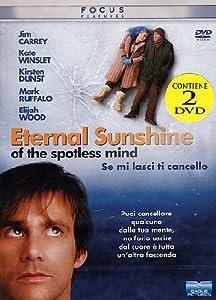 Se Mi Lasci Ti Cancello - Eternal Sunshine Of The Spotless Mind (2 Dvd) [Italian Edition]