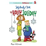 Judy Moody & Stink: The Holly Joliday (       UNABRIDGED) by Megan McDonald Narrated by Barbara Rosenblat